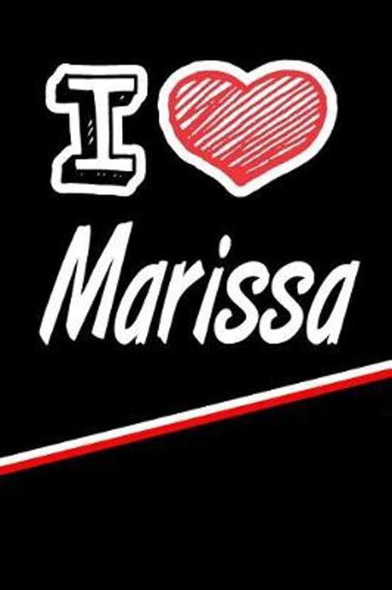 I Love Marissa