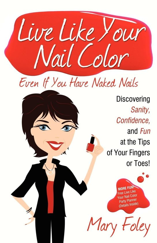 Boek cover Live Like Your Nail Color Even If You Have Naked Nails van Mary Foley (Onbekend)