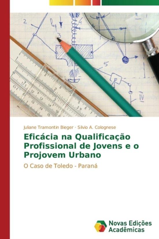 Eficacia Na Qualificacao Profissional de Jovens E O Projovem Urbano