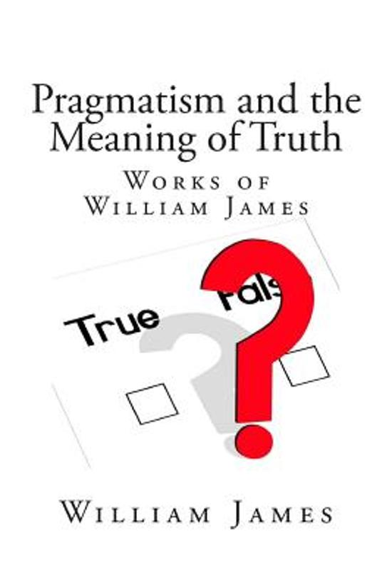 an analysis of what pragmatism means by william james