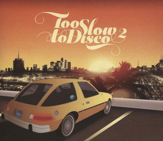 Too Slow to Disco, Vol. 2
