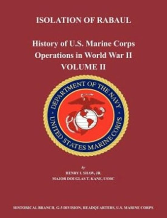 History of U.S. Marine Corps Operations in World War II. Volume II
