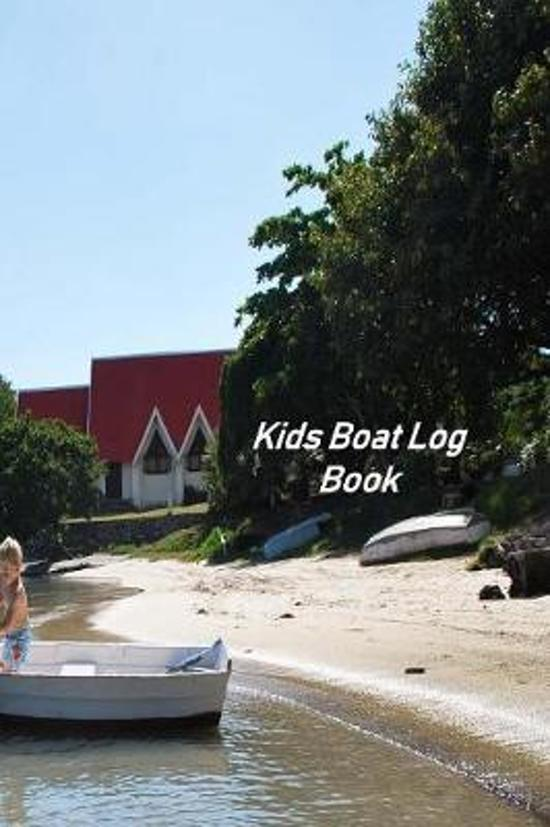 Kids Boat Log Book: Captains Logbook and Trip and Record Keeper