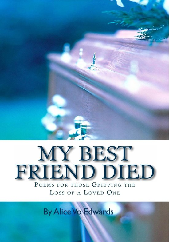 Bolcom My Best Friend Died Poems For Those Grieving The Loss Of