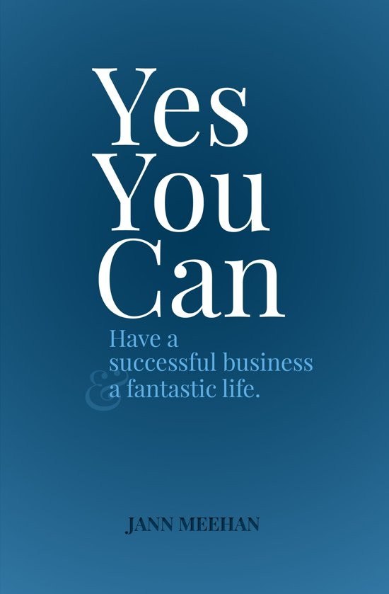 Yes You Can Have a Successful Business and a Fantastic Life