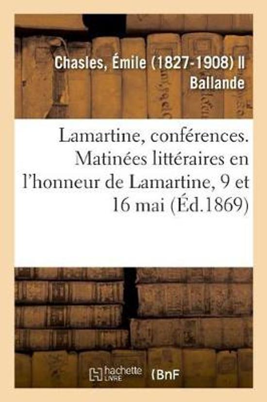 Lamartine, Conf rences. Matin es Litt raires En l'Honneur de Lamartine, 9 Et 16 Mai