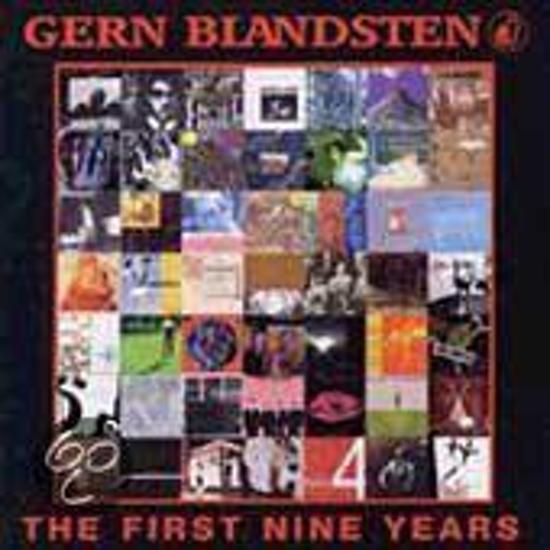Gern Blandsten: First 9 Years