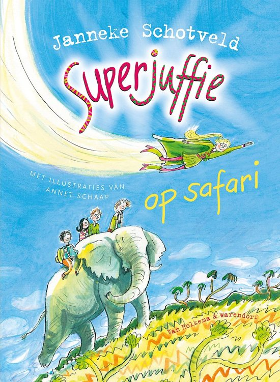 Boek cover Superjuffie 3 - Superjuffie op safari van Janneke Schotveld (Hardcover)