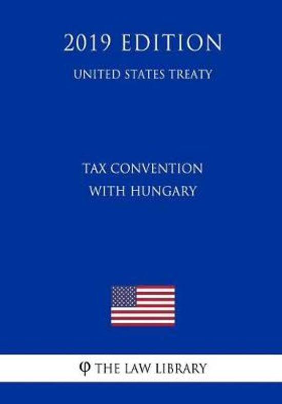 Tax Convention with Hungary (United States Treaty)