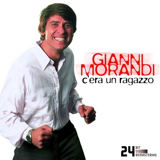 C'era un Ragazzo/Best of Gianni Morandi