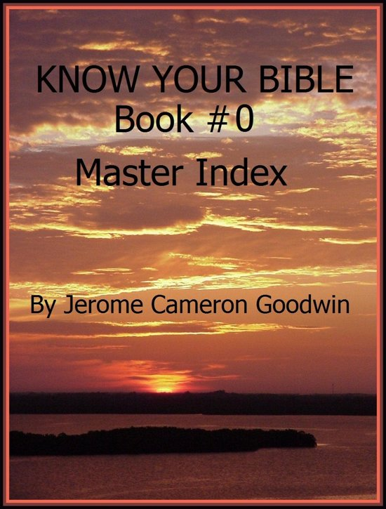 00 - Know Your Bible - Book 0 Master Index