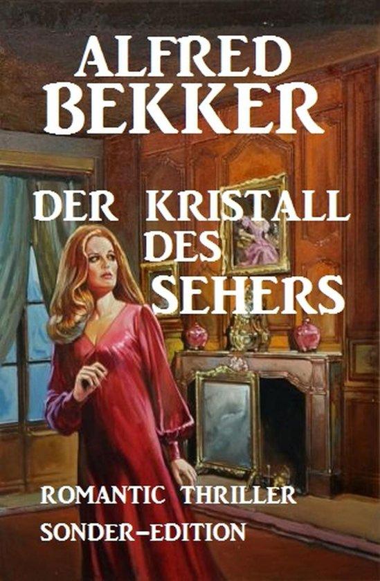Der Kristall des Sehers: Romantic Thriller Sonder-Edition