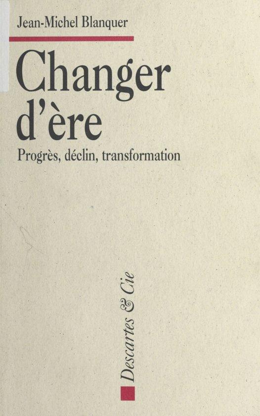 Changer d'ère : Progrès, déclin, transformation