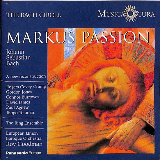 The Bach Circle - Bach: Markus Passion / Roy Goodman