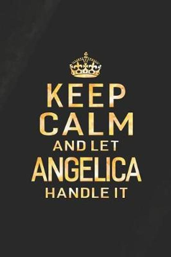 Keep Calm and Let Angelica Handle It