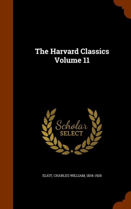 The Harvard Classics Volume 11