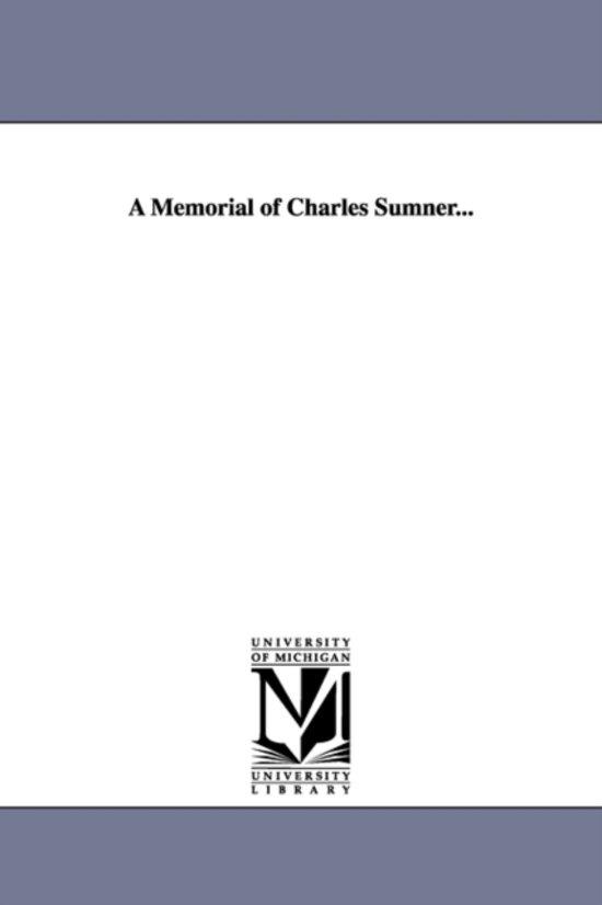 A Memorial of Charles Sumner...