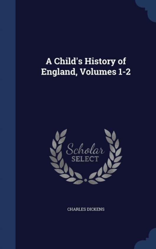 A Child's History of England, Volumes 1-2