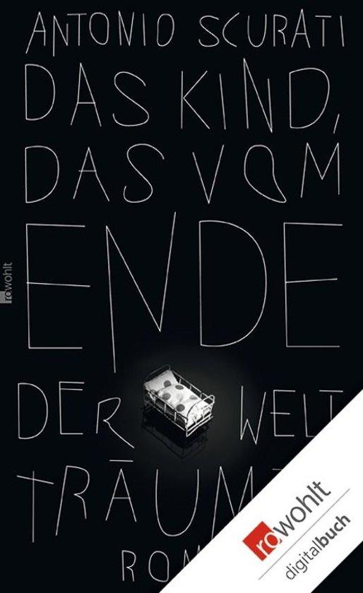 Boek cover Das Kind, das vom Ende der Welt träumte van Antonio Scurati (Onbekend)