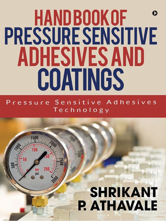 Hand Book of Pressure Sensitive Adhesives and Coatings