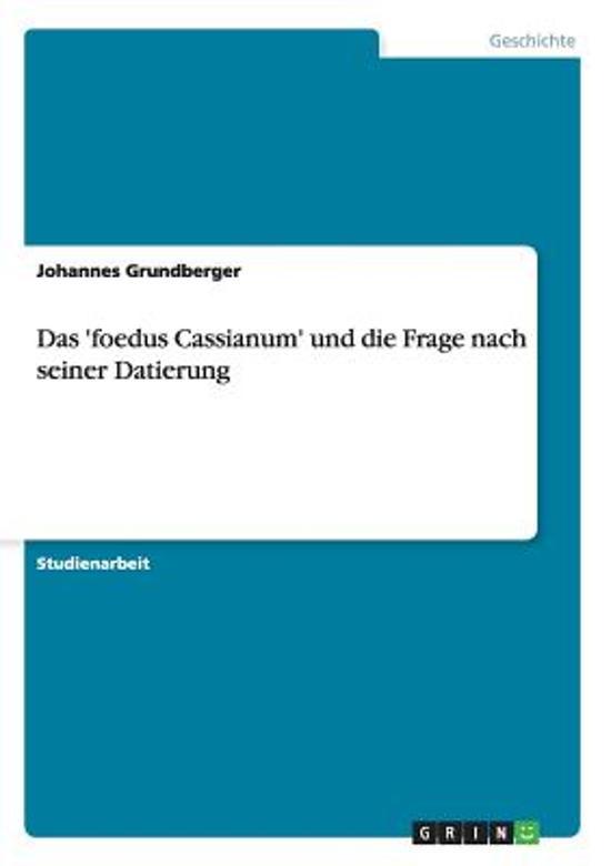 Das 'foedus Cassianum' Und Die Frage Nach Seiner Datierung