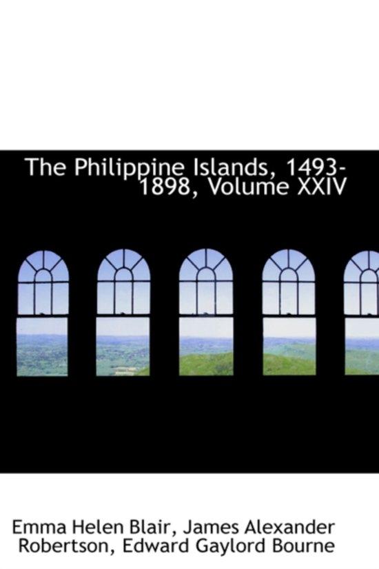 The Philippine Islands, 1493-1898, Volume XXIV
