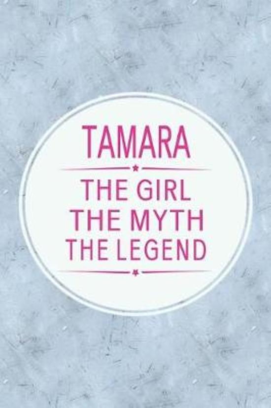 Tamara the Girl the Myth the Legend