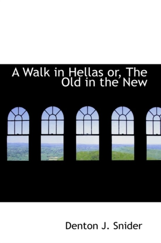 A Walk in Hellas Or, the Old in the New