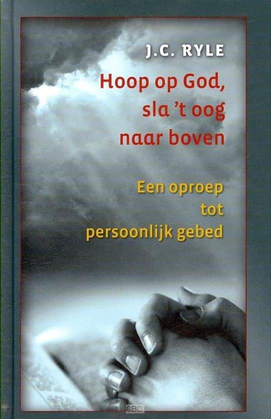 Hoop op God sla ''t oog naar boven