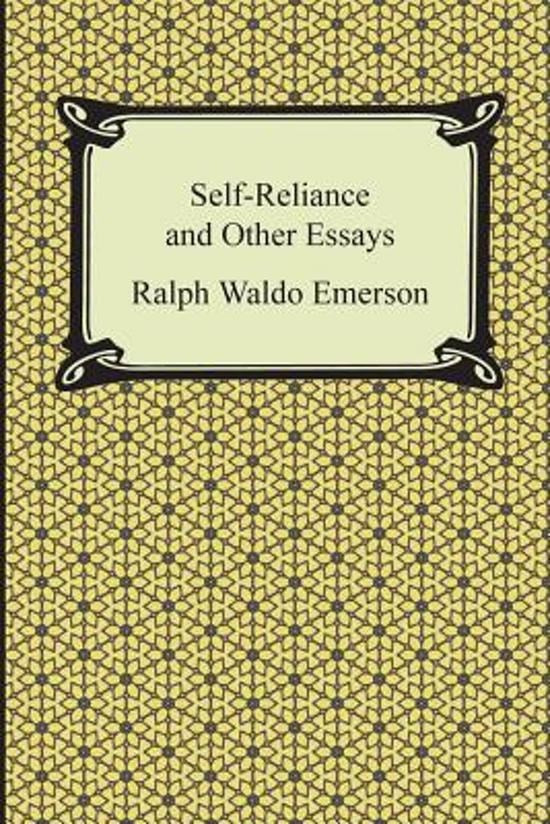 self-reliance and other essays ralph waldo emerson summary Self-reliance ralph waldo emerson 1841 i read the other day some verses written by an eminent painter which summary way of boys, as good.