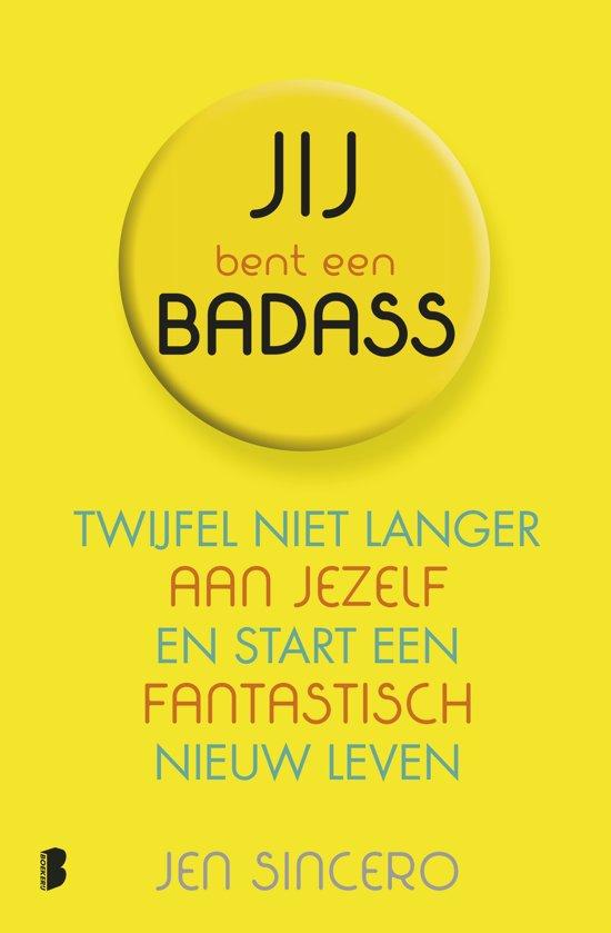 Boek cover Jij bent een badass! van Jen Sincero (Paperback)