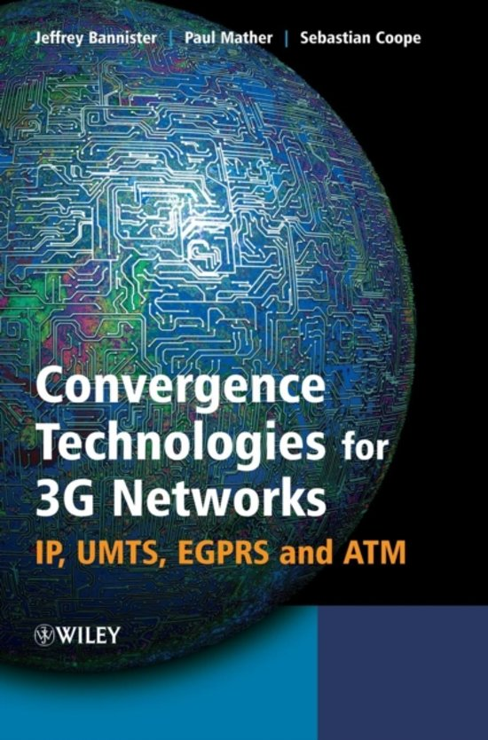 Convergence Technologies for 3G Networks: IP, UMTS, EGPRS and ATM