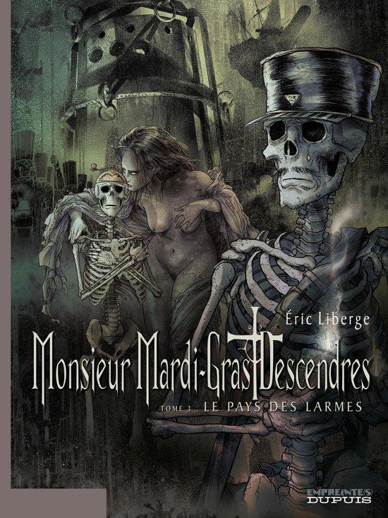 Monsieur Mardi-Gras Descendres – tome 3 - Le Pays des larmes
