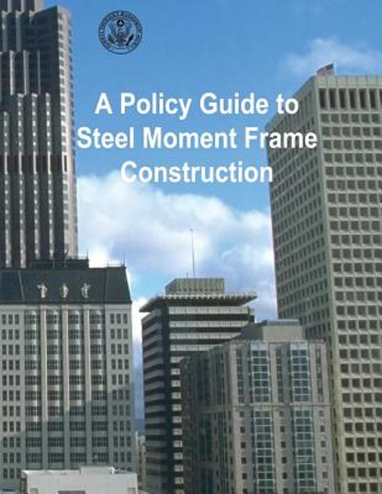 A Policy Guide to Steel Moment-Frame Construction