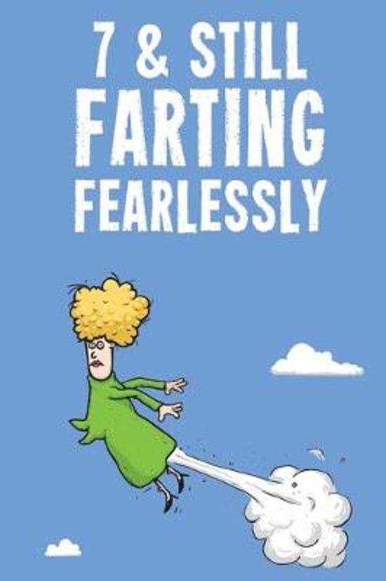 7 & Still Farting Fearlessly: Funny Girls 7th Birthday Diary Journal Notebook Gift