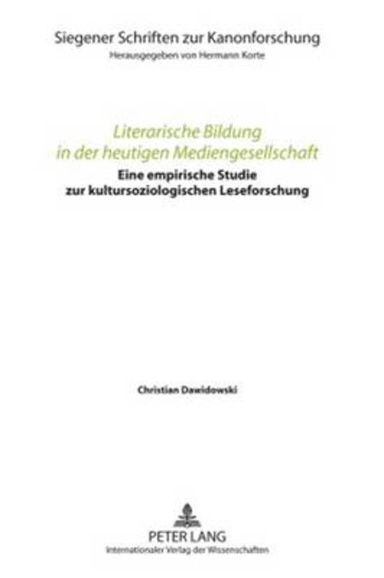 Literarische Bildung in Der Heutigen Mediengesellschaft