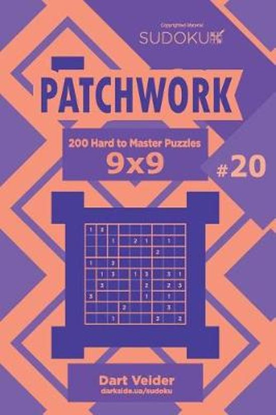 Sudoku Patchwork - 200 Hard to Master Puzzles 9x9 (Volume 20)