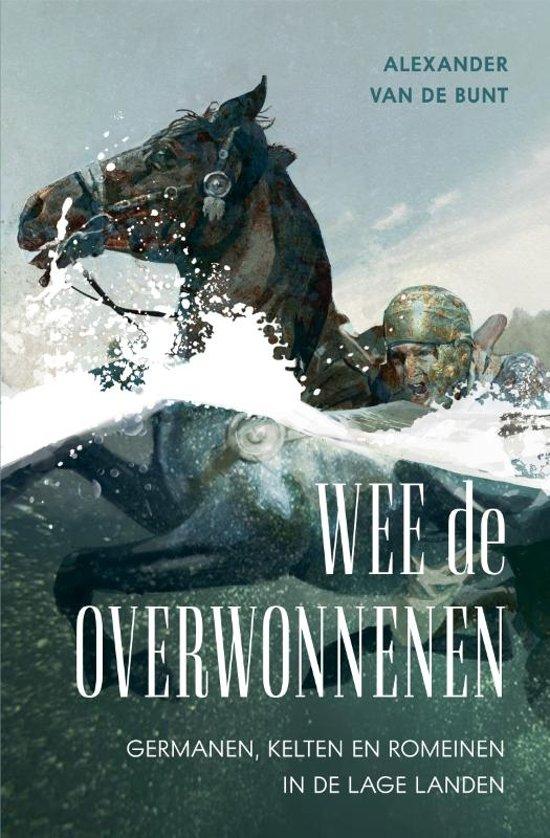 Boek cover Wee de overwonnenen van Alexander van de Bunt (Paperback)