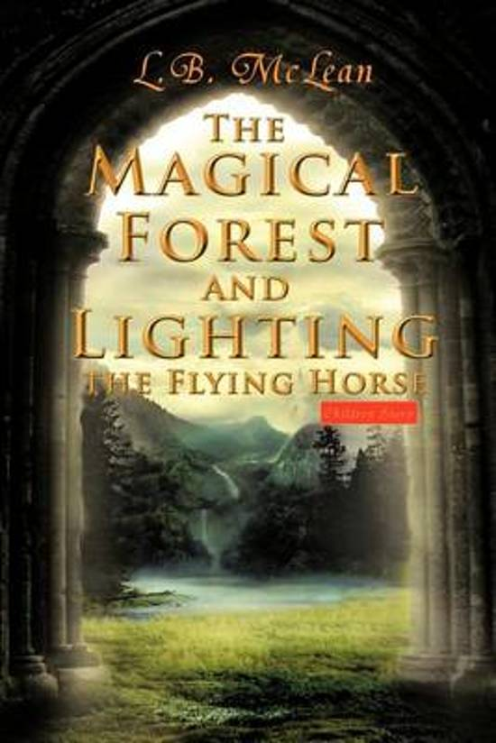 The Magical Forest and Lighting the Flying Horse