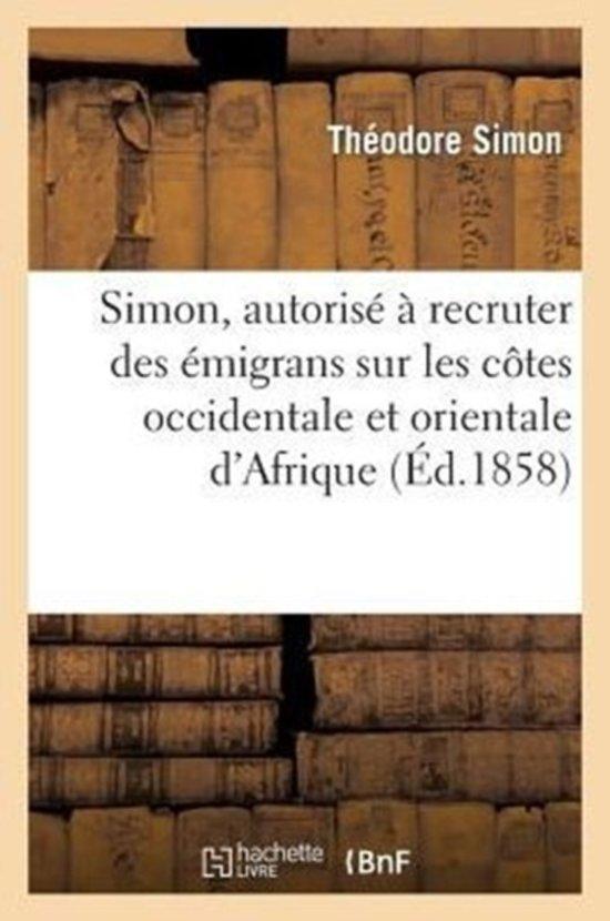 Simon, Autoris� � Recruter Des �migrans Sur Les C�tes Occidentale Et Orientale d'Afrique