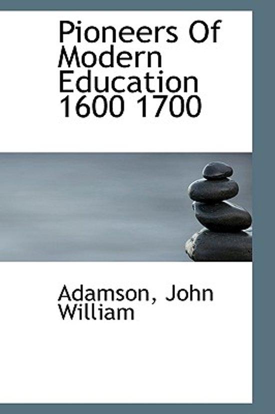 Pioneers of Modern Education 1600 1700
