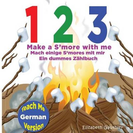 1 2 3 Make a s'More with Me ( Teach Me German Version)