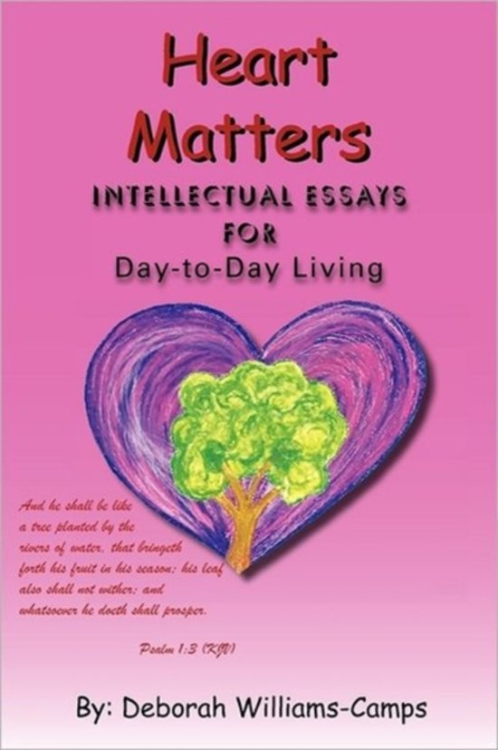 Heart Matters : Intellectual Essays for Day-to Day-Living