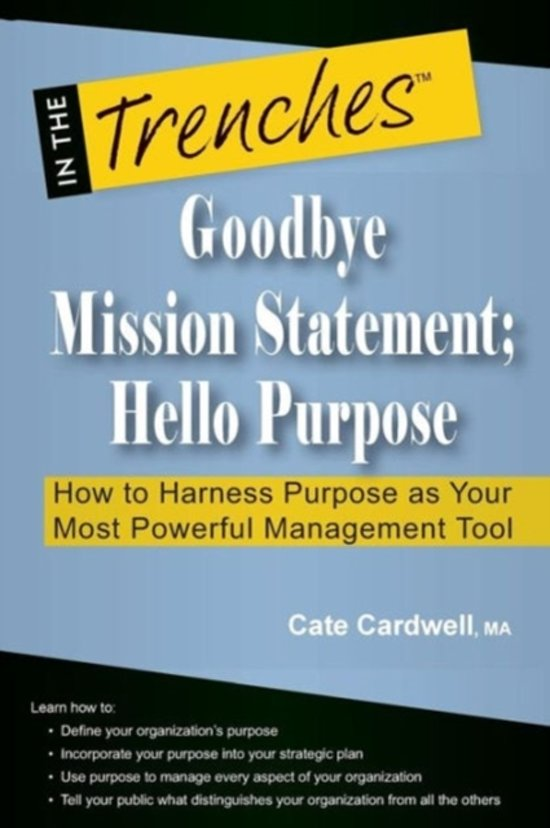 Goodbye Mission Statement; Hello Purpose