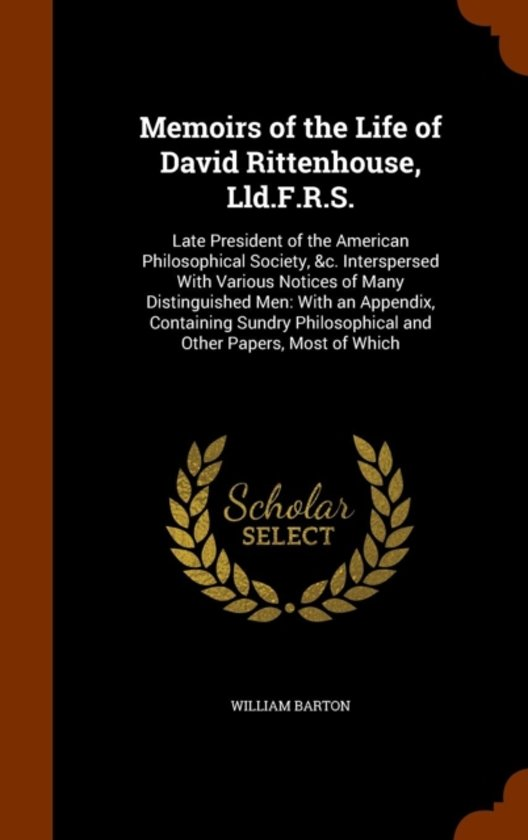 Memoirs of the Life of David Rittenhouse, LLD.F.R.S.