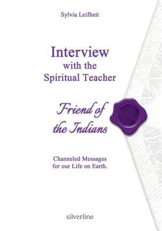 Interview with the Spiritual Teacher Friend of the Indians
