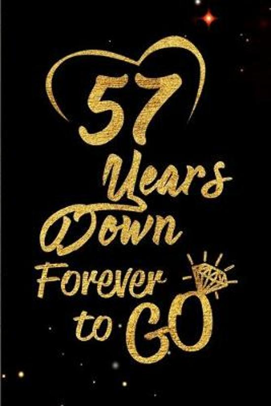57 Years Down Forever to Go: Blank Lined Journal, Notebook - Perfect 57th Anniversary Romance Party Funny Adult Gag Gift for Couples & Friends. Per