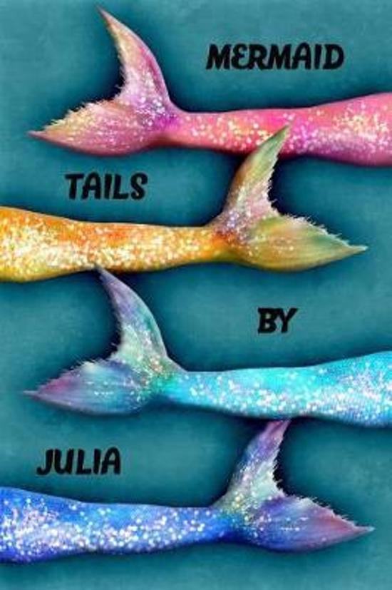Mermaid Tails by Julia