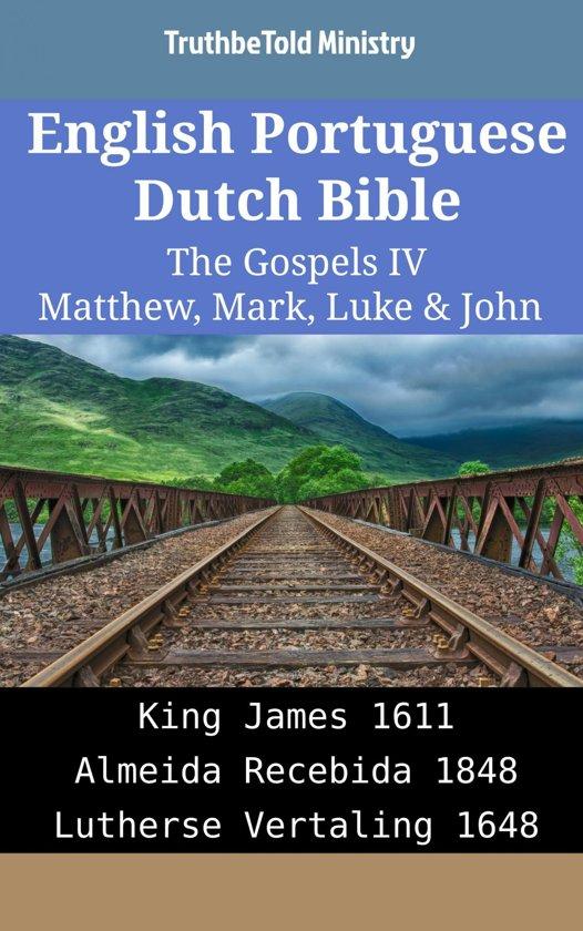 English Portuguese Dutch Bible - The Gospels IV - Matthew, Mark, Luke & John