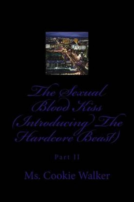 The Sexual Blood Kiss (Introducing the Hardcore Beast)